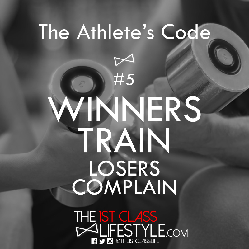 Motivational Quotes For Sports Teams: The Athlete's Code #5: Winners Train, Losers Complain