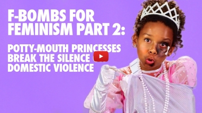 Potty-Mouth Princesses Part 2: Domestic Violence (VIDEO)
