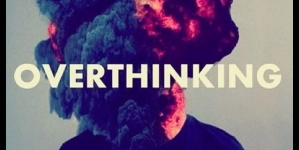 12 Reasons Why Overthinking Kills Your Happiness